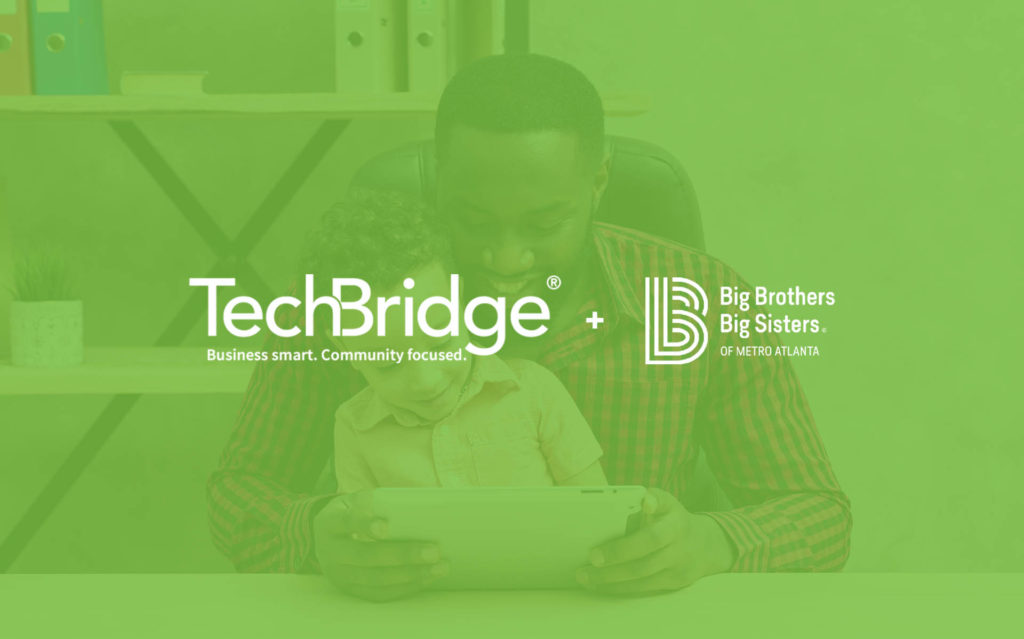 TechBridge arms Big Brothers Big Sisters of Metro Atlanta with responsive technologies