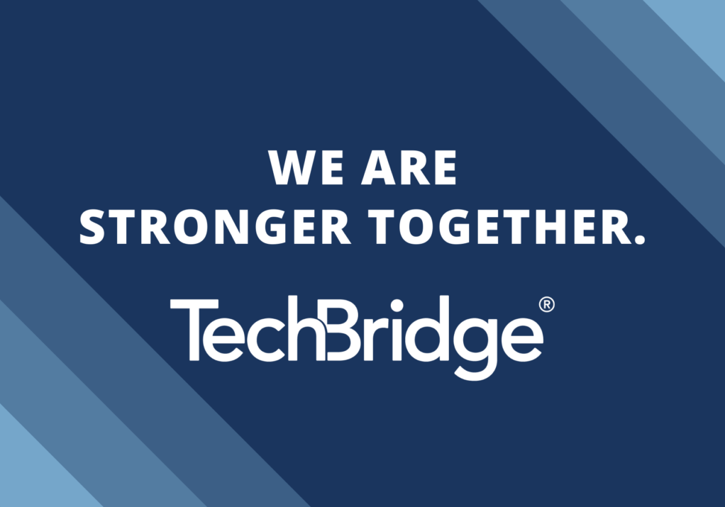 We are stronger together TechBridge